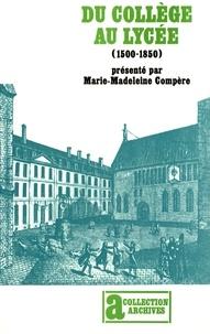 Marie-Madeleine Compère - Du collège au lycée (1500-1850) - Généalogie de l'enseignement secondaire français.