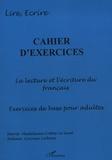 Marie-Madeleine Costes-Le Guet - Cahier d'exercices : la lecture et l'écriture du francais, exercices pour adultes.