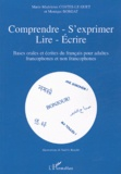 Marie-Madeleine Costes-Le Guet - Comprendre-S'exprimer-Lire-Ecrire - Bases orales et écrites du français pour adultes francophones et non francophones.
