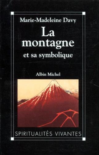 Marie-Madeleine Davy - La montagne et sa symbolique.