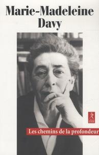 Marie-Madeleine Davy - Les chemins de la profondeur.