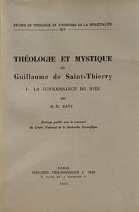 Marie-Madeleine Davy - Théologie et mystique de Guillaume de Saint-Thierry - Tome 1, La connaissance de Dieu.