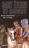 Marie-Madeleine de Cevins - Saint Etienne de Hongrie.