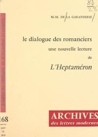 """Marie-Madeleine de La Garanderie et Michel J. Minard - Le dialogue des romanciers : une nouvelle lecture de """"L'Heptaméron"""" de Marguerite de Navarre."""