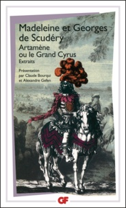 Marie-Madeleine de Scudéry et Georges de Scudéri - Artamène ou Le Grand Cyrus.