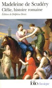 Marie-Madeleine de Scudéry - Clélie, histoire romaine.