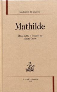 Marie-Madeleine de Scudéry - Mathilde.