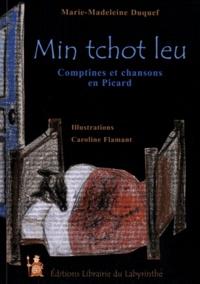 Marie-Madeleine Duquef - Mon petit loup - Comptines et chansons en Picard. Edition bilingue français-picard.