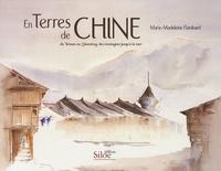 Marie-Madeleine Flambard - En Terres de Chine - Du Yunnan au Shandong, des montagnes jusqu'à la mer.