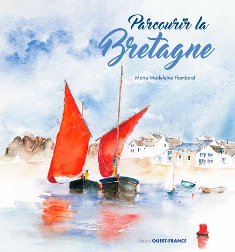 Marie-Madeleine Flambard - Parcourir la Bretagne.