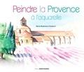 Marie-Madeleine Flambard - Peindre la Provence à l'aquarelle.