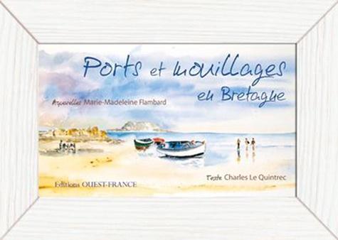 Marie-Madeleine Flambard - Ports et mouillages en Bretagne.