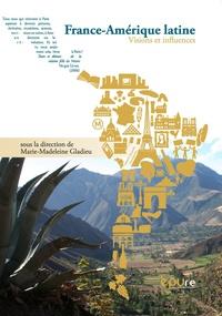 Marie-Madeleine Gladieu - France-Amérique latine : visions et influences.