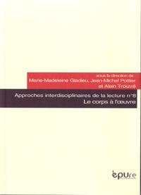 Marie-Madeleine Gladieu et Jean-Michel Pottier - Le corps à l'oeuvre.