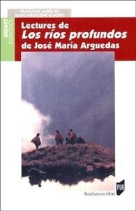 Marie-Madeleine Gladieu et Françoise Aubès - Lectures de Los Rios profundos de José Maria Arguedas.
