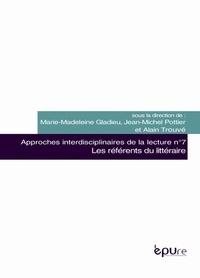 Marie-Madeleine Gladieu et Jean-Michel Pottier - Les référents du littéraire.