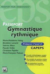 Marie-Madeleine Helvig et Bénédicte Lemarié - Gymnastique rythmique - Préparer l'oral 2 CAPEPS.