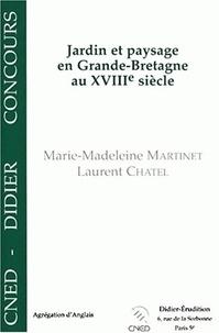 Marie-Madeleine Martinet et Laurent Chatel - Jardin et paysage en Grande-Bretagne au XVIIIe siècle.