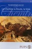 Marie-Madeleine Martinet et Francis Conte - Le Chemin, la route, la voie - Figures de l'imaginaire occidental à l'époque moderne.