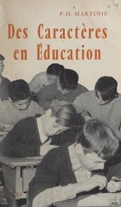 Marie-Madeleine Martinie et Pierre Mesnard - Des caractères en éducation.