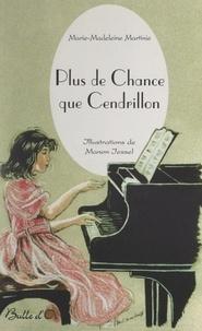 Marie-Madeleine Martinie et Manon Jessel - Plus de chance que Cendrillon.
