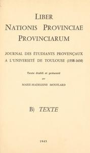 Marie-Madeleine Mouflard - Liber nationis provinciae provinciarum - Journal des étudiants provençaux à l'Université de Toulouse, 1558-1630.