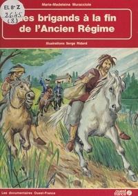 Marie-Madeleine Muracciole et Serge Ridard - Les brigands à la fin de l'Ancien Régime.