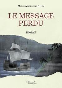 Marie-Madeleine Nion - Le message perdu.