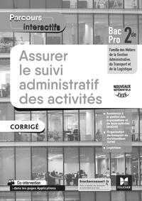 Marie-Madeleine Piroche et Zina Akkouri - Assurer le suivi administratif des activités 2de Bac Pro Parcours interactifs - Corrigé.