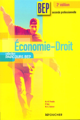 Marie-Madeleine Piroche et P Ruiz - Economie-Droit BEP 2de professionnelle Parcours BEP.
