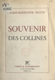 Marie-Madeleine Seguin - Souvenir des collines.