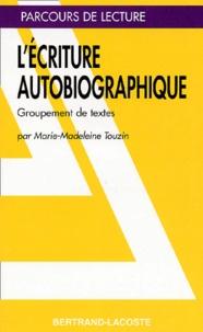 Marie-Madeleine Touzin - L'écriture autobiographique.
