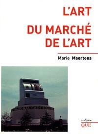 Marie Maertens - L'art du marché de l'art.