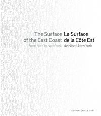 Marie Maertens - La Surface de la Côte Est, de Nice à New York.