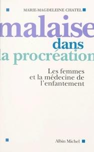 Marie-Magdeleine de Brancion-Chatel - Malaise dans la procréation - Les femmes et la médecine de l'enfantement.
