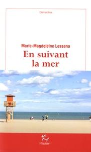 Marie-Magdeleine Lessana - En suivant la mer.