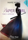 Marie Maille - PAPER GIRL 2 : Alter ego - Paper Girl tome 2.
