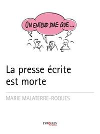 Marie Malaterre-Roques - On entend dire que... La presse est morte.