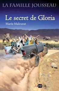 Marie Malcurat - La famille Jousseau. Le secret de Gloria.