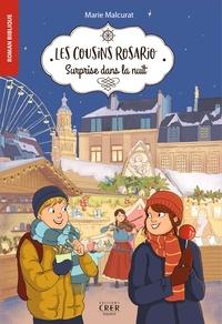 Marie Malcurat - Les cousins rosario - vol3 - surprise dans la nuit - ed.crer-bayard.