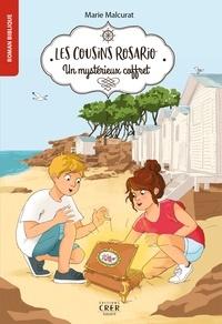 Marie Malcurat - Les cousins Rosario - Volume 1, Un mystérieux coffret.