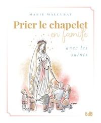 Marie Malcurat - Prier le chapelet en famille avec les saints.