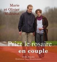 Marie Malcurat et Olivier Malcurat - Prier le rosaire en couple.