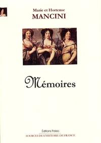 Marie Mancini et Hortense Mancini - Mémoires.