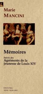 Marie Mancini - Mémoires - Suivis des Agréments de la jeunesse de Louis XIV.