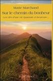 Marie Marchand - Sur le chemin du bonheur - Les clés d'une vie épanouie et heureuse.