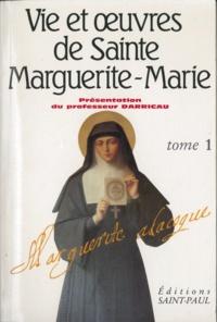 Marie Marguerite - Vie et oeuvres de sainte Marguerite-Marie Alacoque Tome 1 - [Documents biographiques.