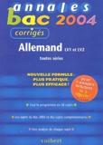 Marie Marhuenda et Jean-Maurice Marvier - Allemand LV1 et LV2 toutes séries - Annales 2004, corrigés.