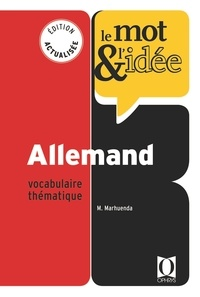 Marie Marhuenda - Le mot & l'idée Allemand - Vocabulaire thématique.