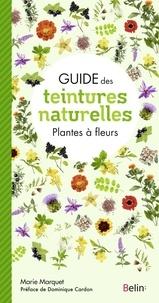 Marie Marquet - Guide des teintures naturelles - Plantes à fleurs.